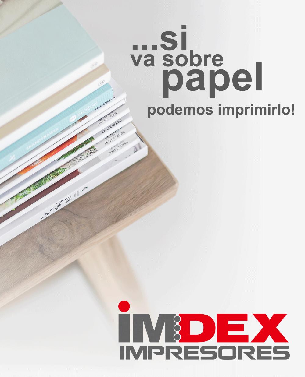 IMDEX Impresores. Si va sobre papel, podemos imprimirlo.